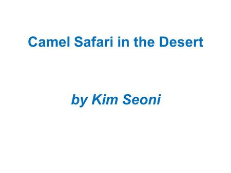 Camel Safari in the Desert by Kim Seoni