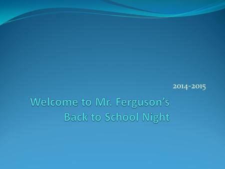 Welcome to Mr. Ferguson's Back to School Night