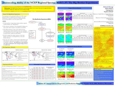 Tropical Domain Results Downscaling Ability of the NCEP Regional Spectral Model v.97: The Big Brother Experiment Conclusions: Motivation: The Big Brother.
