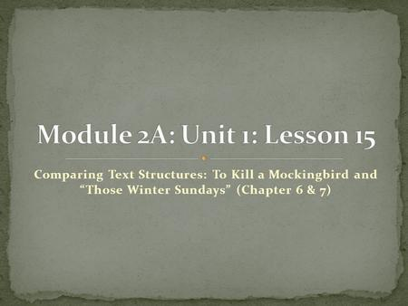 "Comparing Text Structures: To Kill a Mockingbird and ""Those Winter Sundays"" (Chapter 6 & 7)"