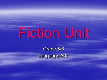 Fiction Unit Grade 5/6 Language Arts. Forms of Fiction.