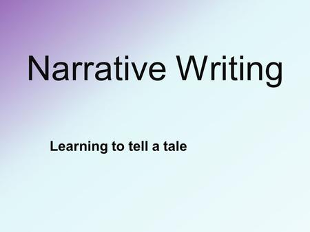 Narrative Writing Learning to tell a tale. What happens next ? JOURNAL.
