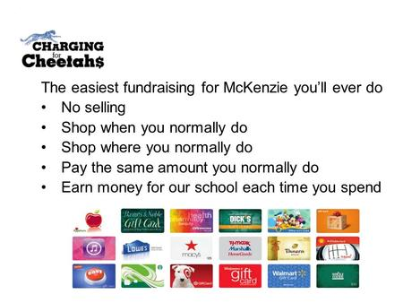 The easiest fundraising for McKenzie you'll ever do No selling Shop when you normally do Shop where you normally do Pay the same amount you normally do.