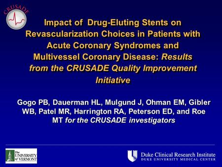 Impact of Drug-Eluting Stents on Revascularization Choices in Patients with Acute Coronary Syndromes and Multivessel Coronary Disease: Results from the.