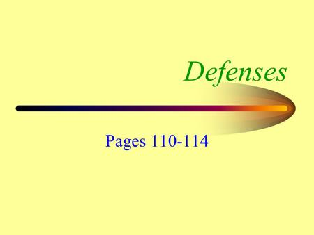 Defenses Pages 110-114. No Crime Has Been Committed The defendant usually must present evidence to show either… 1.There was no crime committed 2.There.