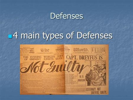 Defenses 4 main types of Defenses 4 main types of Defenses.