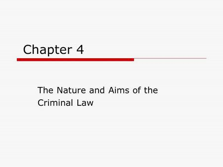 Chapter 4 The Nature and Aims of the Criminal Law.
