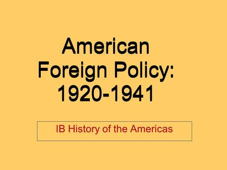 american foreign policy 1895 1920 An excerpt from the lost promise of patriotism: debating american identity, 1890-1920 by the cosmopolitan patriots expected american foreign policy to uphold the.