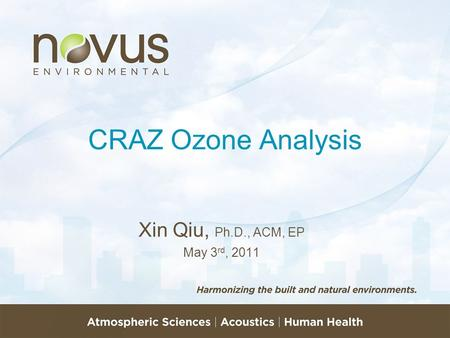 CRAZ Ozone Analysis Xin Qiu, Ph.D., ACM, EP May 3 rd, 2011.