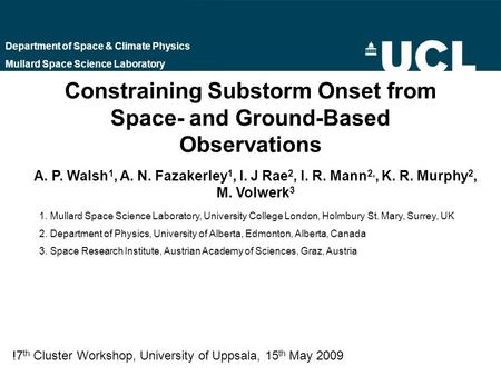 Constraining Substorm Onset from Space- and Ground-Based Observations Department of Space & Climate Physics Mullard Space Science Laboratory A. P. Walsh.
