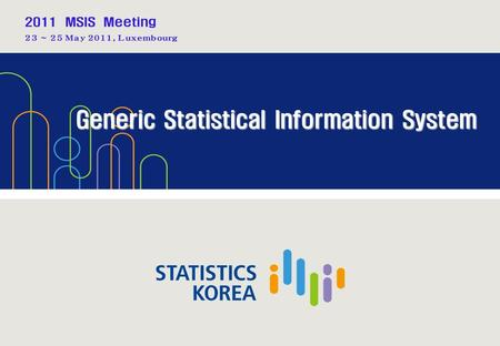 Generic Statistical Information System. 1 Overview System Development Plans Ⅰ Ⅰ Ⅱ Ⅱ Ⅲ Ⅲ Appendix Ⅳ Ⅳ.