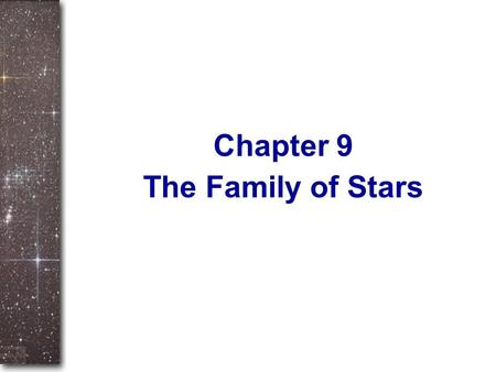 The Family of Stars Chapter 9. Science is based on measurement, but measurement in astronomy is very difficult. Even with the powerful modern telescopes.