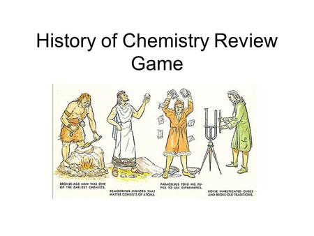History of Chemistry Review Game. Hercules : Rome :: Heracles : 1.mythology 2.cartoon 3.Greece 4.fable Response Grid.