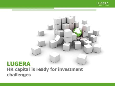 LUGERA HR capital is ready for investment challenges.