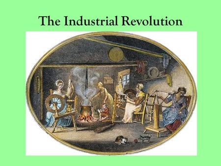 The Industrial Revolution. Caused by…. Advancements in agriculture led to more food production, and thus a greater population Enclosure of common fields.
