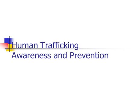 Human Trafficking Awareness and Prevention