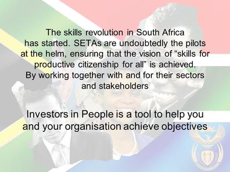"The skills revolution in South Africa has started. SETAs are undoubtedly the pilots at the helm, ensuring that the vision of ""skills for productive citizenship."