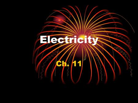 Electricity Ch. 11. Electric Charge All matter is made of atoms Atoms contain 2 charged particles—what are they? These charges produce attractive and.