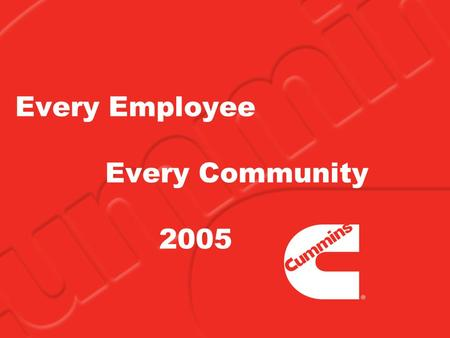 Every Employee Every Community 2005. Best Corporate Citizen What distinguishes the 100 Best Corporate Citizens from their peers is a commitment to higher.