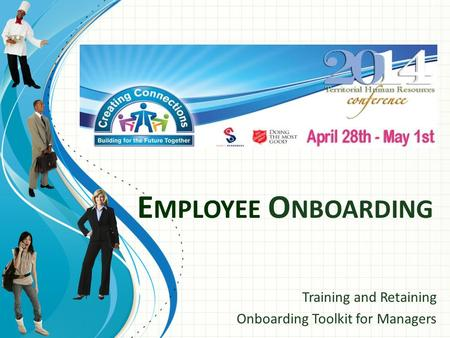 E MPLOYEE O NBOARDING Training and Retaining Onboarding Toolkit for Managers.