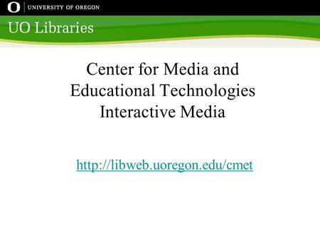 Center for Media and Educational Technologies Interactive Media