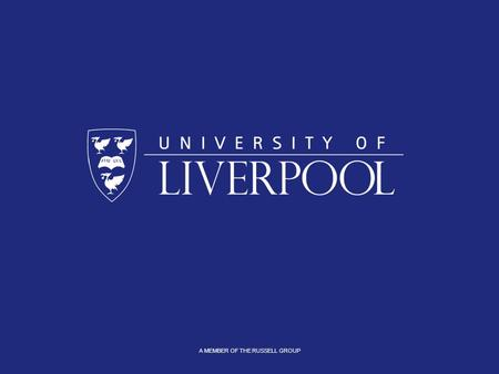 A MEMBER OF THE RUSSELL GROUP. Qualitative analysis of student expectations and experience of their tutors David Taylor and Liz Jump Liverpool School.