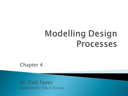 Chapter 4 Dr. Fadi Fayez Updated by: Ola A.Younis.