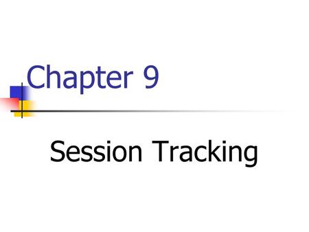 Chapter 9 Session Tracking. Session Tracking Basics Accessing the session object associated with the current request: Call request.getSession to get an.
