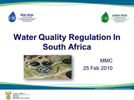 1 Water Quality Regulation In South Africa MMC 25 Feb 2010.