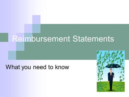 Reimbursement Statements What you need to know. Let's Take a Closer Look… …at invoicing, cost ledgers, SB 07-228 and budget revisions.