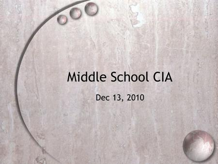Middle School CIA Dec 13, 2010. Announcements  STEM District Committee  Programs, Curriculum  Need help to know about programs and events, newsletter.