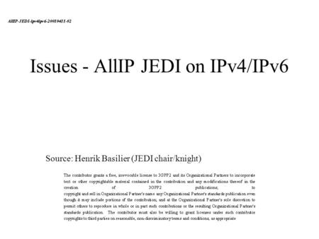Issues - AllIP JEDI on IPv4/IPv6 Source: Henrik Basilier (JEDI chair/knight)