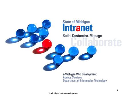 E-Michigan Web Development 1. 2 What Is It? A web based collaboration tool that is internal to state government and accessible only from within the state.
