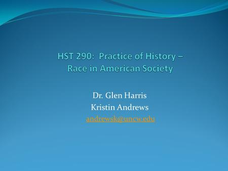 Dr. Glen Harris Kristin Andrews