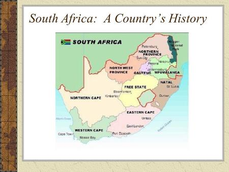 the history of the country of south africa Geography of south africa: read this article to learn about south africa - the southernmost nation on the african continent learn about south africa's history, government, economy, geography, climate and biodiversity.