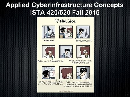1 Applied CyberInfrastructure Concepts ISTA 420/520 Fall 2015 1.