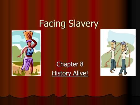 Facing Slavery Chapter 8 History Alive!.