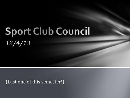 12/4/13 (Last one of this semester!). Put a sticky note, write your club name on it, JUST DO SOMETHING! Announcements LABEL ALL PAPERWORK!!!!