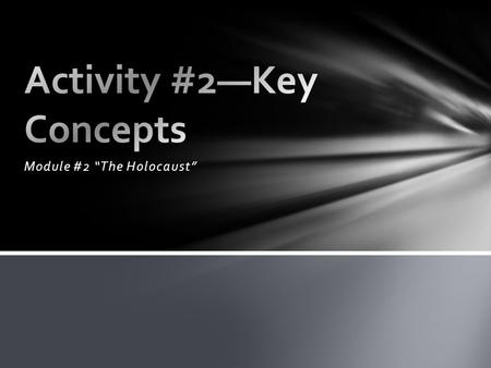 "Module #2 ""The Holocaust"". Directions: Based on any previous knowledge you may have, answer the following questions ""true"" or ""false."" Then do the follow-up."