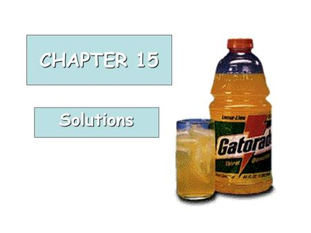 CHAPTER 15 Solutions. Solute A solute is the dissolved substance in a solution. A solvent is the dissolving medium in a solution. Solvent Salt in salt.