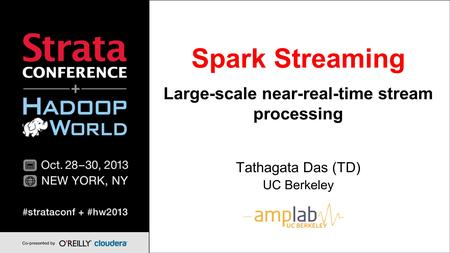 Spark Streaming Large-scale near-real-time stream processing