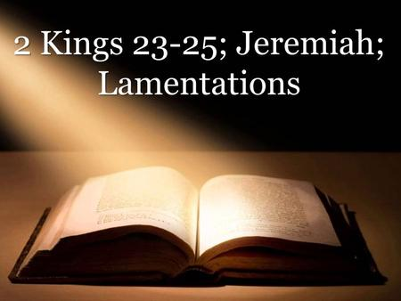 2 Kings 23-25; Jeremiah; Lamentations