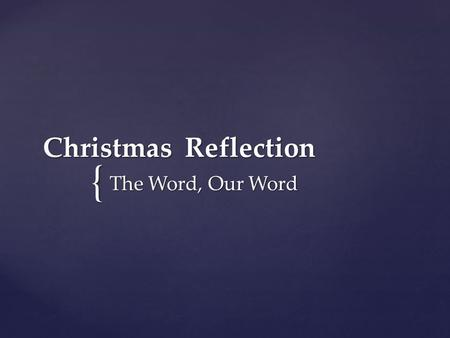 { Christmas Reflection The Word, Our Word. www.zazzle.com.
