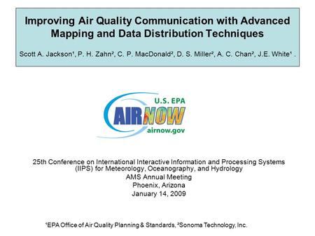 Improving Air Quality Communication with Advanced Mapping and Data Distribution Techniques Scott A. Jackson¹, P. H. Zahn², C. P. MacDonald², D. S. Miller²,