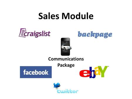 Sales Module Communications Package. Classified Marketing Sales Module 1.Posting to Craigslist 2.Craigslist Renew Feature 3.Automatic Posting to Backpage.