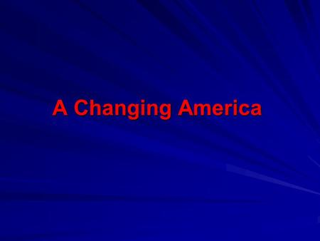 A Changing America. Exploring the Theme In this unit we will have an opportunity to learn and investigate the following: to explore the very beginnings.