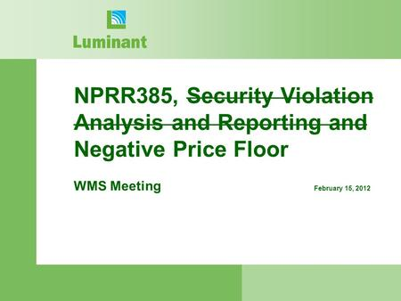 NPRR385, Security Violation Analysis and Reporting and Negative Price Floor WMS Meeting February 15, 2012.