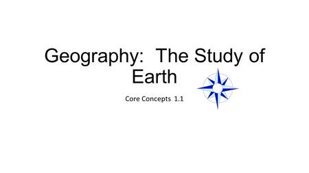 Geography: The Study of Earth