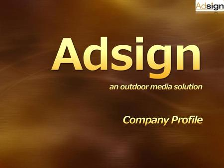 Adsign an outdoor media solution Company Profile