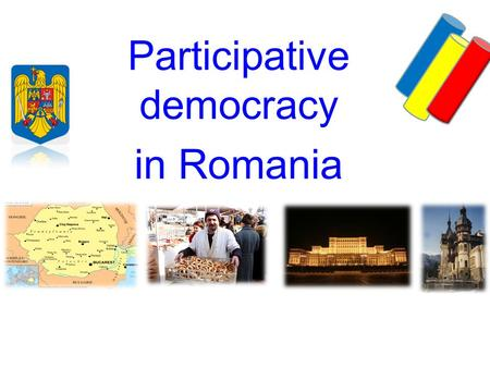 Participative democracy in Romania. Participative Democracy The legal framework 1 – A national phenomenon 2 - Legal basis for participatory democracy.